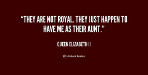 quote-Queen-Elizabeth-II-they-are-not-royal-they-just-happen-2-162037 ...