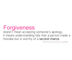 Forgiveness doesn't mean accepting someone's apology