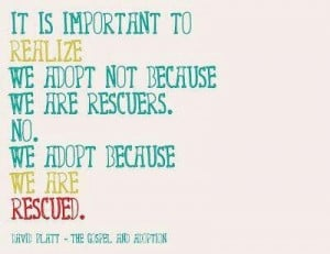 We adopt because we are rescued.