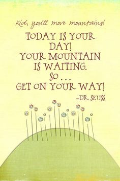 Dr. Seuss Quote - maybe make this into something for the students at ...