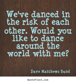 ... dave matthews band more love quotes success quotes life quotes