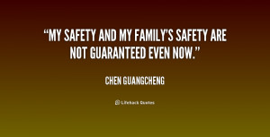quote-Chen-Guangcheng-my-safety-and-my-familys-safety-are-183738.png
