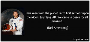 Here men from the planet Earth first set foot upon the Moon. July 1969 ...