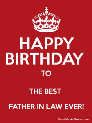 HAPPY BIRTHDAY TO THE BEST FATHER IN LAW EVER! Poster
