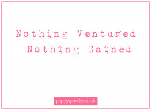 Nothing Ventured, Nothing gained Quotation #inspiration #quote # ...
