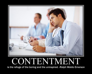 quote:My all-time favorite motivational quote about complacency (and ...