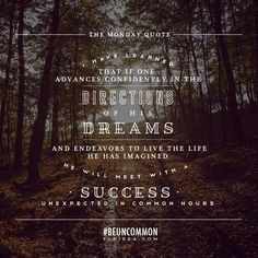 have learned that if one advances in life confidently in the ...