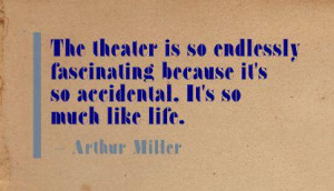 So many good theatre quotes.