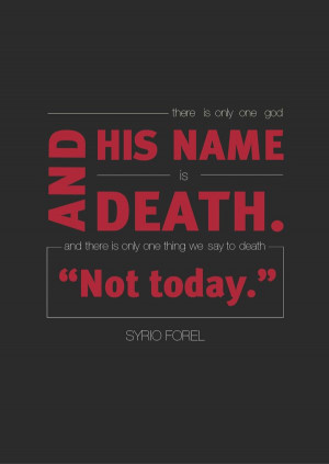 There is only one god and his name is Death. And there is only one ...