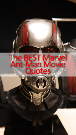 The BEST Marvel Ant-Man Quotes from the movie!