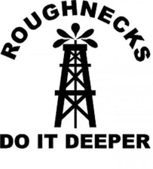 Oilfield Roughnecks Do It Deeper Decal