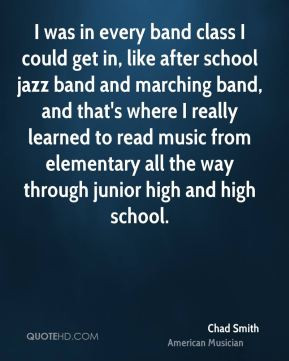 band class I could get in, like after school jazz band and marching ...