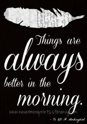 kill a mockingbird quotes better in the morning to kill a mockingbird ...