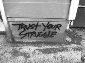 Great quotes, sayings, trust your struggle