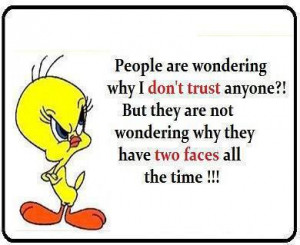People are wondering why I don't trust anyone?!