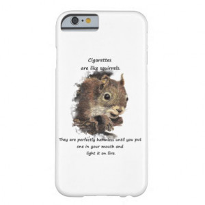 Stop Smoking Motivational Quotes Cute Squirrel iPhone 6 Case