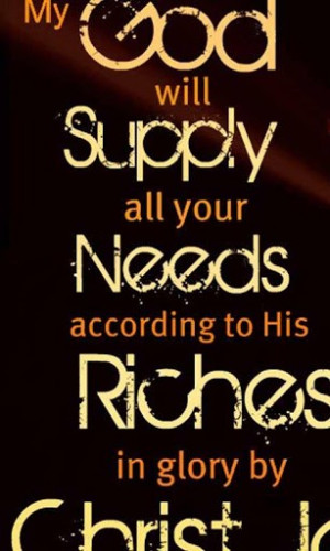 ... Your Needs According To His Riches In Glory By Christ - Bible Quote