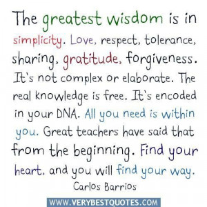greatest wisdom is in simplicity quotes love respect tolerance sharing ...