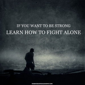 Fight Alone Quotes