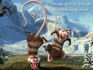 riends don't let friends do stupid things alone -- Anonymous