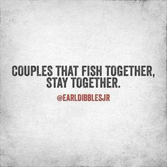 Couples that fish together, stay together More