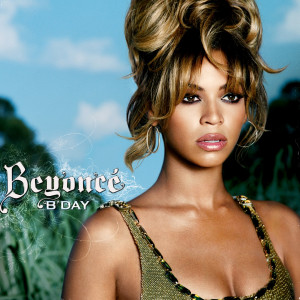 iTunes Plus: Beyonce - B'Day [REQUEST]
