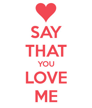 you love me say that you love me 2012 dont you say you love me