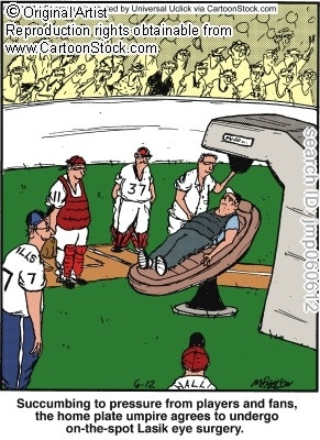 ... John Mcpherson, Optometry Humor, Optical Fun, Bad Call, Lasik Umpire