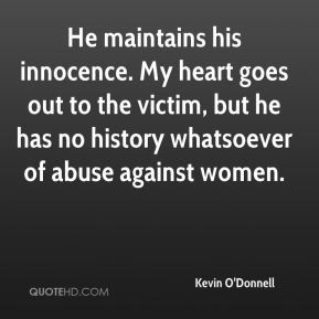 he maintains his innocence my heart goes out to the victim but he has ...