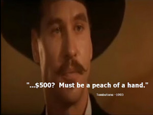 Tombstone Movie Doc Holliday Quotes Val kilmer as doc holliday
