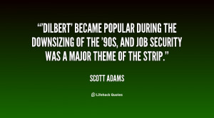 Dilbert' became popular during the downsizing of the '90s, and job ...