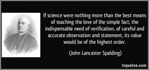 If science were nothing more than the best means of teaching the love ...