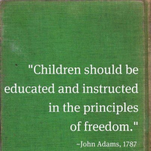 Another inspiring quote from John Adams. School children are ...