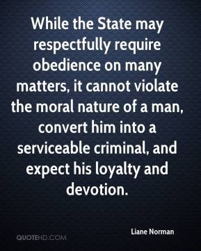 ... him into a serviceable criminal, and expect his loyalty and devotion