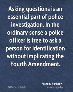 part of police investigation In the ordinary sense a police officer