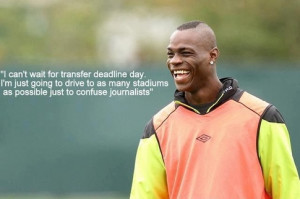 What are the best Mario Balotelli quotes?