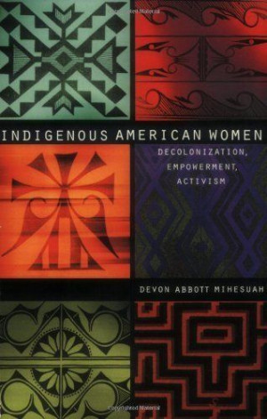 Great book! Indigenous American Women: Decolonization, Empowerment ...