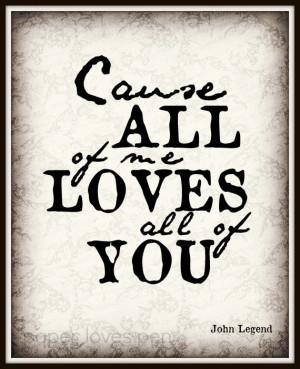 John Legend All Of Me lyric Art Quote 8X10 Typography Poster Print