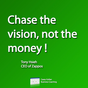 Tony Hsieh Motivational Quote. Chase Vision Not Money.