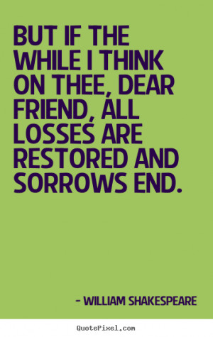 ... william shakespeare more friendship quotes motivational quotes life