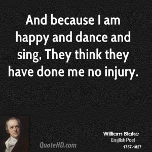 And because I am happy and dance and sing, They think they have done ...