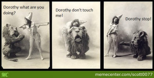 Wizard Of Oz Cowardly Lion Quotes Dorothy Wizard of Oz Memes