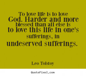 undeserved sufferings leo tolstoy more love quotes friendship quotes ...