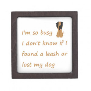 Funny Quote for the Stressed Busy Dog Owner Premium Gift Boxes