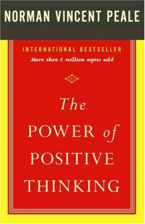 The Power Of Positive Thinking by Norman Vincent Peale — Reviews ...