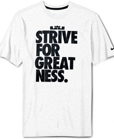 Nike T-Shirt, Lebron Strive For Greatness Graphic Tee - Mens T-Shirts ...