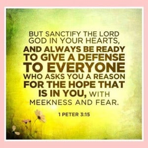 But Sanctify The Lord God In Your Hearts ~ Faith Quote
