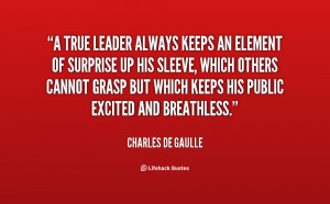 quote-Charles-de-Gaulle-a-true-leader-always-keeps-an-element-2296.png