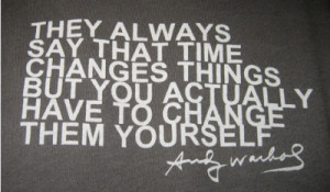 ... www.pics22.com/they-always-say-that-time-changes-things-change-quote