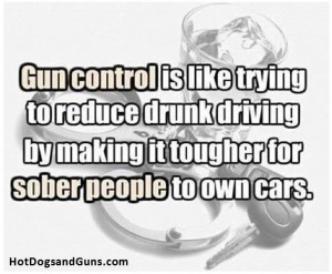 Gun control is like trying to reduce drunk driving